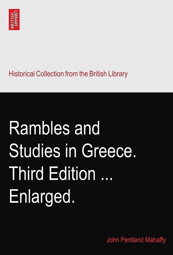 スラック絶滅させる群衆Rambles and Studies in Greece. Third Edition ... Enlarged.