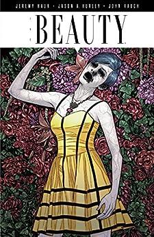 The Beauty Vol. 1 by [Jason Hurley, Jeremy Haun, John Rauch, Fonografiks]