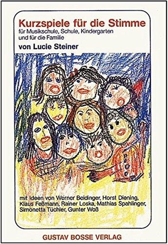 Kurzspiele für die Stimme: Für Musikschule, Schule, Kindergarten und für die Familie