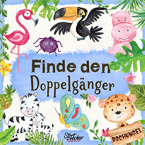 Finde den Doppelgänger: Ein liebevoll gestaltetes Such-Buch für Kinder ab 2 Jahren