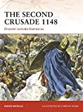 The Second Crusade 1148: Disaster outside Damascus (Campaign) by David Nicolle (2009-01-20)