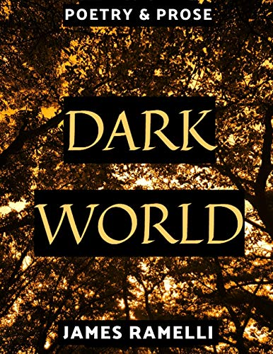 Dark World: Poetry & Prose