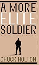 A More Elite Soldier: Pursuing a Life of Purpose