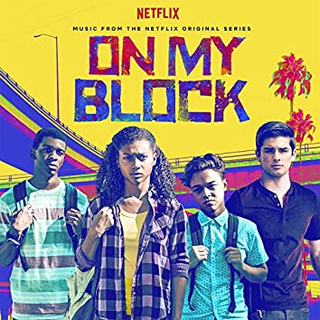"Bottle Rocket (From the Netflix Original Series ""On My Block"")"