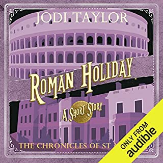 Roman Holiday     The Chronicles of St. Mary's              By:                                                                                                                                 Jodi Taylor                               Narrated by:                                                                                                                                 Zara Ramm                      Length: 1 hr and 12 mins     2,097 ratings     Overall 4.5