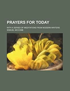 Prayers for Today; With a Series of Meditations from Modern Writers