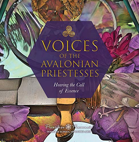 Voices of the Avalonian Priestesses: Hearing the Call of Essence (English Edition)