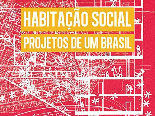 Habitação Social - Projetos de um Brasil