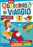 Quaderno di viaggio. Vacanze. Italiano, matematica. Per la Scuola elementare. Con fascicolo delle prove d'ingresso. Con fascicolo multidisciplinare (Vol. 1)