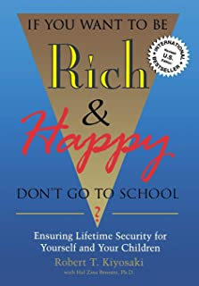 If You Want To Be Rich & Happy Don't Go To School: Insuring Lifetime Security for Yourself and Your Children