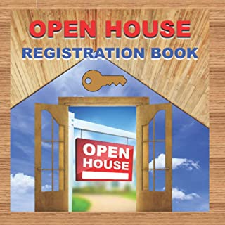 Open House Registration Book: Open House Registry for Guests. Realtors Open House Guest Book for Real Estate Agents. Gener...