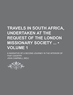 Travels in South Africa, Undertaken at the Request of the London Missionary Society (Volume 1); A Narrative of a Second Jo...