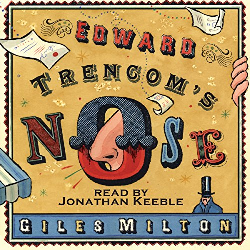 Edward Trencom's Nose                   By:                                                                                                                                 Giles Milton                               Narrated by:                                                                                                                                 Jonathan Keeble                      Length: 9 hrs and 47 mins     6 ratings     Overall 4.7