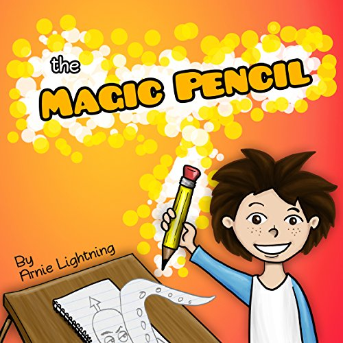 The Magic Pencil!: A Fun Story About Imagination and Adventure audiobook cover art