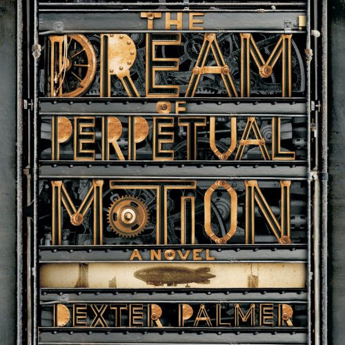 The Dream of Perpetual Motion audiobook cover art