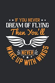 If You Never Dream Of Flying, Then You'll Never Wake Up With Wings: Wings Graph Paper, Grid Paper Notebook, Perfect Graphi...