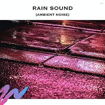Rain Sound (Ambient Noise)