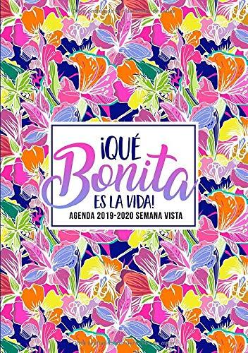 ¡Qué bonita es la vida!: Agenda 2019-2020 semana vista: Del 1 de julio de 2019 al 30 de junio de 2020: Diario, organizador y planificador con vista ... español: Flores rosas, azules y naranjas 7174