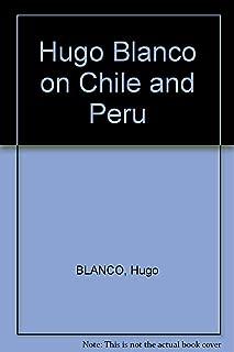 Hugo Blanco on Chile and Peru
