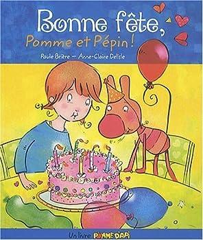 Paperback bonne fête Pomme et Pépin ! [French] Book