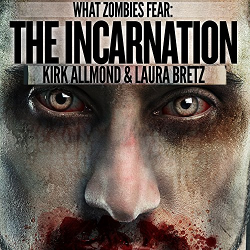 What Zombies Fear 6: The Incarnation audiobook cover art