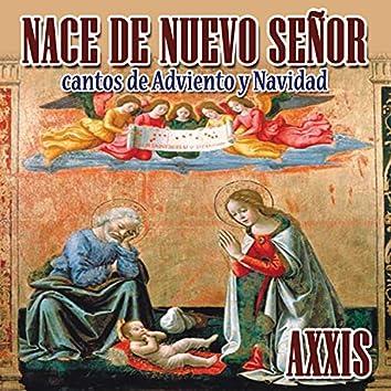 Nace de Nuevo Señor: Cantos de Adviento y Navidad
