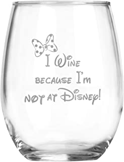 I Wine because I'm NOT at Disney - Minnie Mouse Inspired Gift - Best Friend Mom - Adult Birthday Gifts - Couples Anniversary - Graduation - 15oz