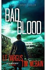 Bad Blood: A Gripping Crime Thriller (Violet Darger Book 4) Kindle Edition