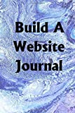 Build A Website Journal: Use the Build A Website Journal to help you reach your new year's resolution goals