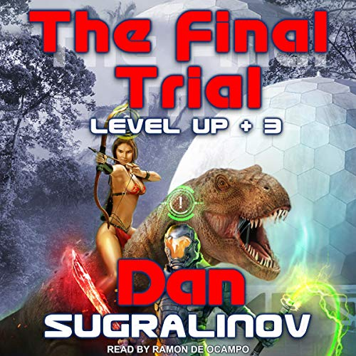 The Final Trial     Level UP, Book 3              By:                                                                                                                                 Dan Sugralinov                               Narrated by:                                                                                                                                 Ramon De Ocampo                      Length: 17 hrs and 5 mins     2 ratings     Overall 5.0