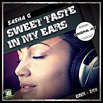 Sweet Taste In My Ears