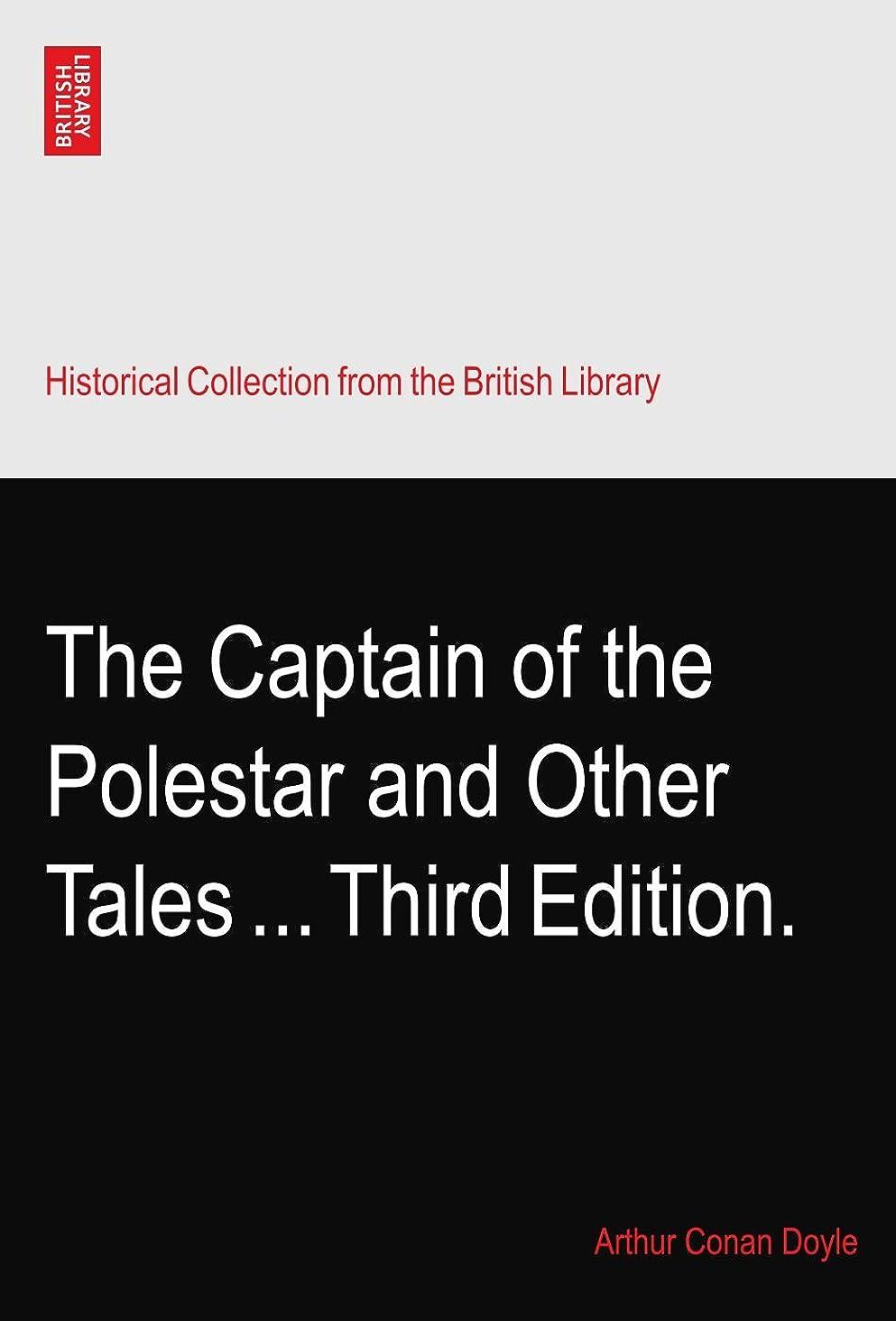 ガラガラいう刈るThe Captain of the Polestar and Other Tales ... Third Edition.