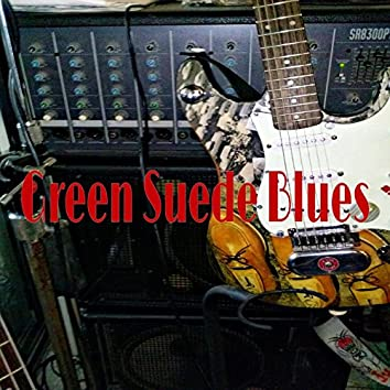 Green Suede Blues