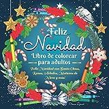Libro de colorear para adultos: Feliz Navidad con Santa Claus, Renos, Árboles, Muñecos de Nieve y más! (Libros de colorear y de actividades en español)