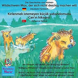 Die Geschichte vom kleinen Wildschwein Max, der sich nicht dreckig machen will. Deutsch-Türkisch Titelbild