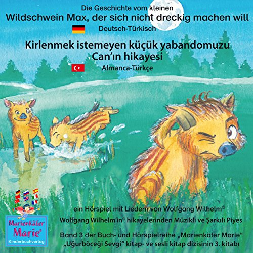 Die Geschichte vom kleinen Wildschwein Max, der sich nicht dreckig machen will. Deutsch-Türkisch audiobook cover art