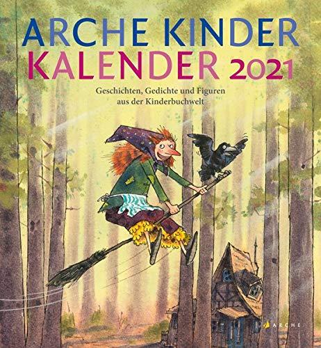 Arche Kinder Kalender 2021: Geschichten, Gedichte und Figuren aus der Kinderbuchwelt