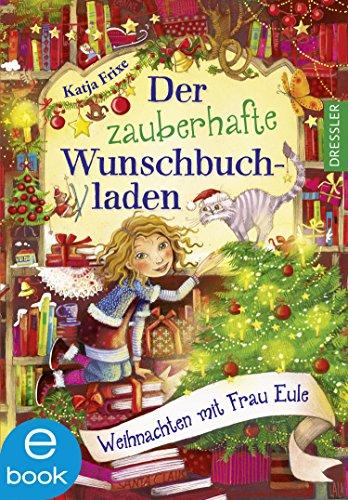 Der zauberhafte Wunschbuchladen 5: Weihnachten mit Frau Eule