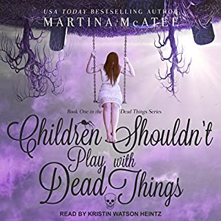 Children Shouldn't Play with Dead Things     Dead Things Series, Book 1              By:                                                                                                                                 Martina McAtee                               Narrated by:                                                                                                                                 Kristin Watson Heintz                      Length: 18 hrs and 11 mins     1 rating     Overall 3.0