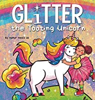 Glitter the Tooting Unicorn: A Magical Story About a Unicorn Who Toots (Farting Adventures)