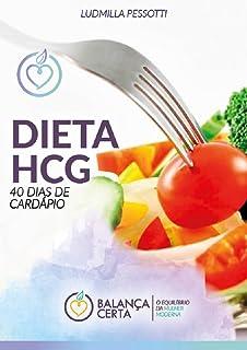 CARDÁPIO DIETA HCG: 40 DIAS COMPLETOS (Balança Certa Livro 2) (Portuguese Edition)