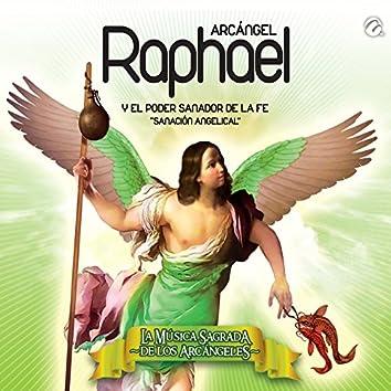 Arcángel Raphael y el Poder Sanador de la Fe - Sanación Angelical