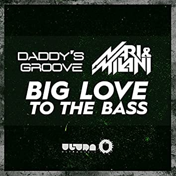 Big Love to the Bass (Radio Edit)