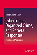 Cybercrime, Organized Crime, and Societal Responses: International Approaches