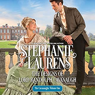 The Designs of Lord Randolph Cavanaugh                   By:                                                                                                                                 Stephanie Laurens                               Narrated by:                                                                                                                                 Justin Hill                      Length: 10 hrs and 40 mins     76 ratings     Overall 4.3