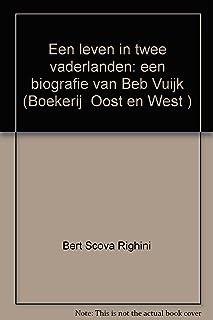 """Een Leven in Twee Vaderlanden: Een Biografie Van Beb Vuijk: 12 (Boekerij """"Oost En West"""")"""