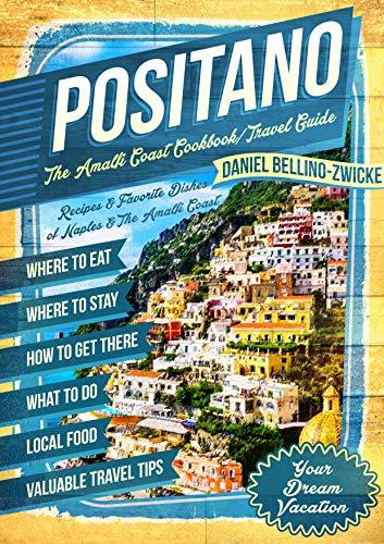 Positano The Amalfi Coast Cookbook: Travel Guide (English Edition)