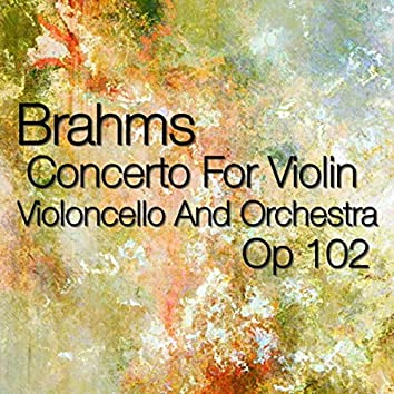 Brahms Concerto For Violin, Violoncello And Orchestra, Op 102