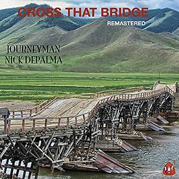 Cross That Bridge (Remastered)