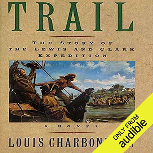 Trail: The Story of the Lewis and Clark Expedition cover art